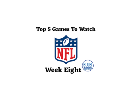 Top 5 Games To Watch - Week 8