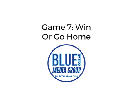 Game 7: Win or Go Home