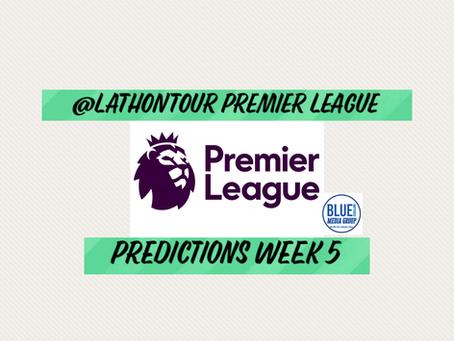 Premier League Predictions -Week 5