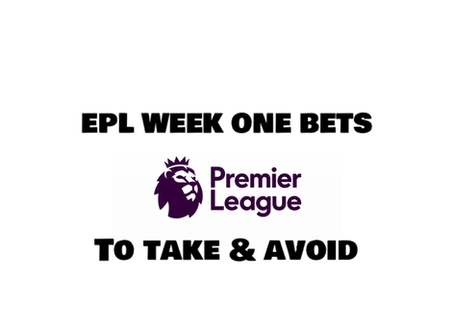 EPL Week One Bets To Take & Avoid