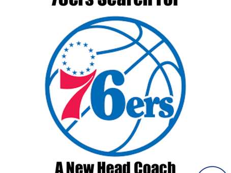 76ers Search For A New Head Coach