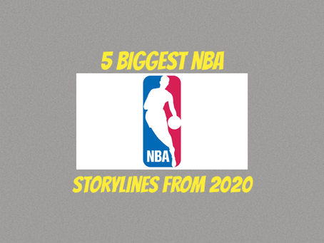 5 Biggest NBA Storylines From 2020
