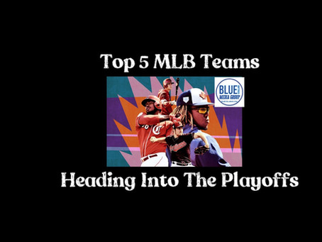 Top 5 MLB Teams Heading Into The Playoffs