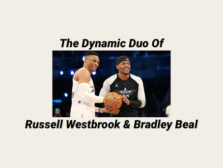 The Dynamic Duo of Russell Westbrook and Bradley Beal