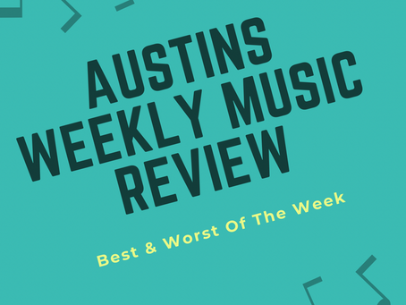 Austin's Weekly Music Review - Part 1