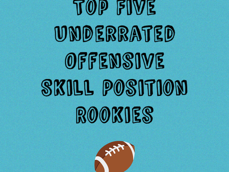 Top 5 Underrated Rookies at Offensive Skill Positions