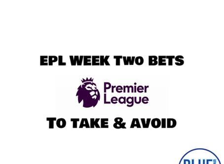 EPL Week Two Bets To Take & Avoid