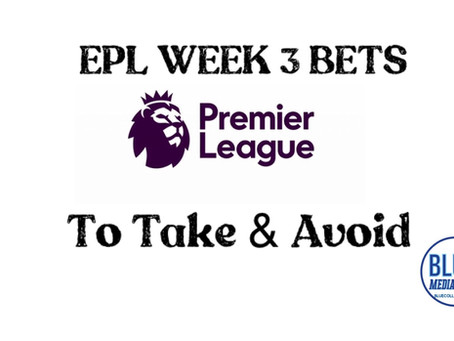 EPL Week Three Bets to Take & Avoid