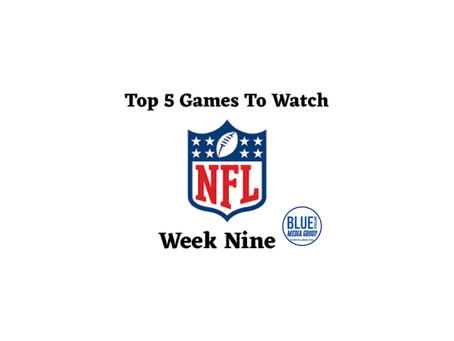 Top 5 Games To Watch - Week 9