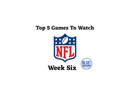 Top 5 Games To Watch - Week 6