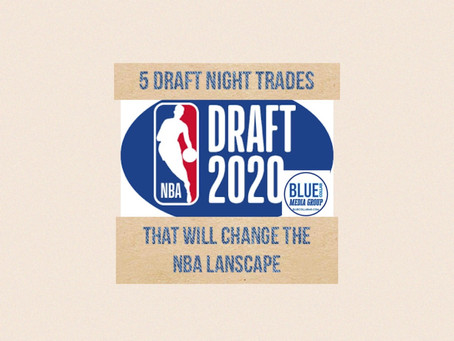 5 Draft Night Trades That Will Change the NBA Landscape
