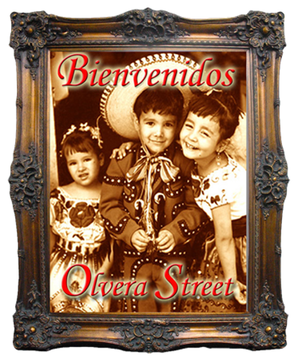Welcome to Olvera Street