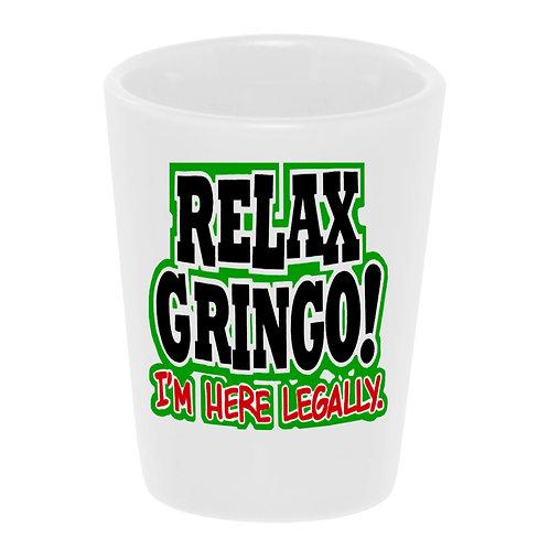 """""""Relax Gringo"""" Shot Glass Ceramic 1.5 oz./ Handmade in USA"""