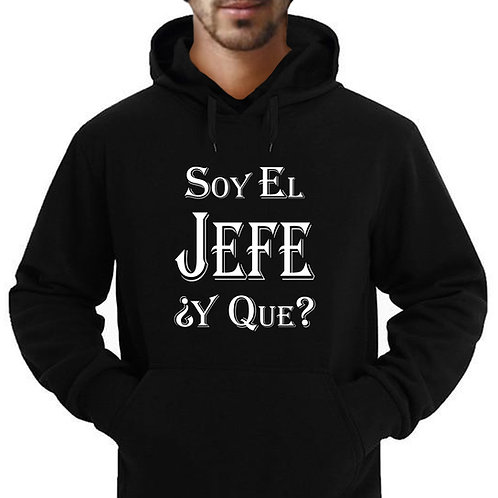 Soy El Jefe ¿Y Que? (I'm The Boss...So What) Adult Hoodie
