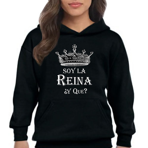 "Soy La Reina ¿Y Que? (""I'm the Queen...So What) Adult Hoodie Sweater"