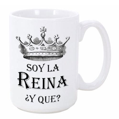 Soy La Reina ¿Y Que? Ceramic Mug