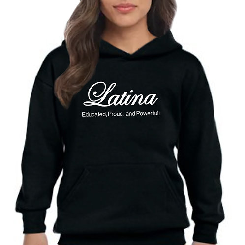 Latina: Proud, Educated and Powerful! Hoodie