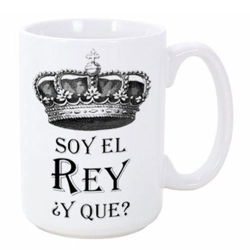 Soy El Rey ¿Y Que? Mug