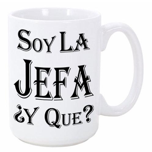 Soy El Jefa ¿Y Que? Ceramic Mug