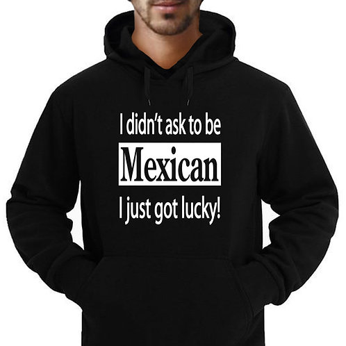 I Didn't Ask To Be Mexican Hoodie