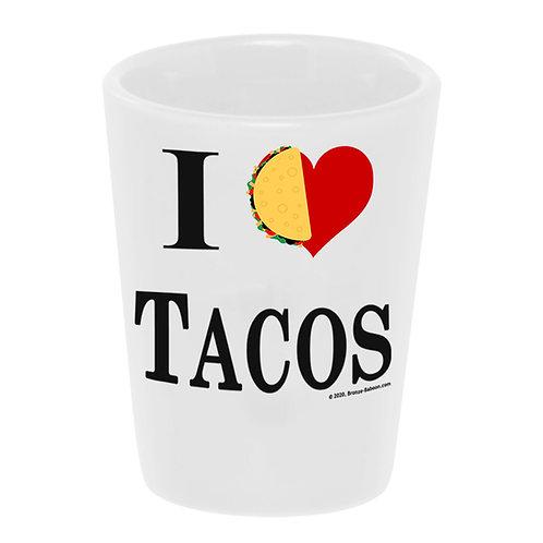 """I Love Tacos"" Shot Glass"