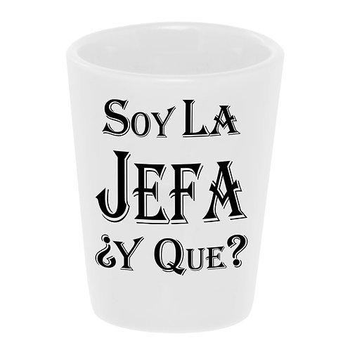 """Soy La Jefa"" Shot Glass"