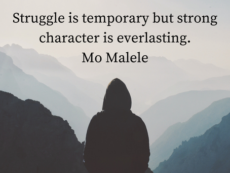 Struggle is temporary but strong character is everlasting