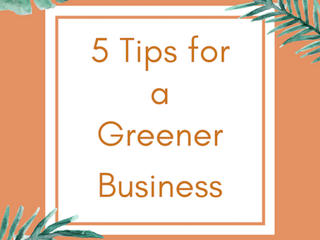5 Ways to Make Your Business Greener