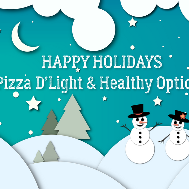 Pizza D'Light & Healthy Options Holidays Post