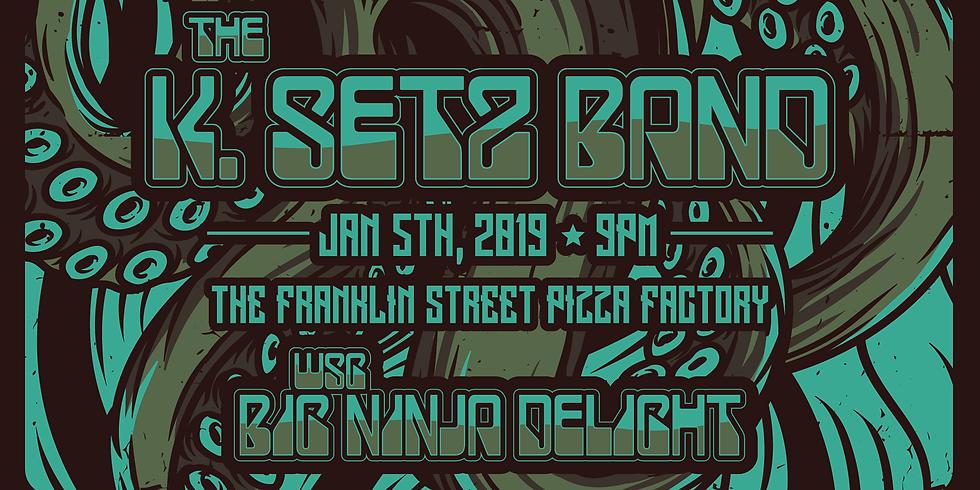 The K.Setz Band & Big Ninja Delight