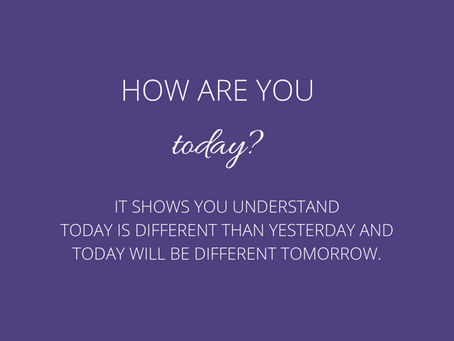 How Are You, Today?