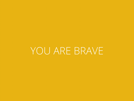 You Are Brave
