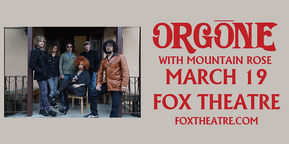 Orgone with Mountain Rose at the Fox Theater
