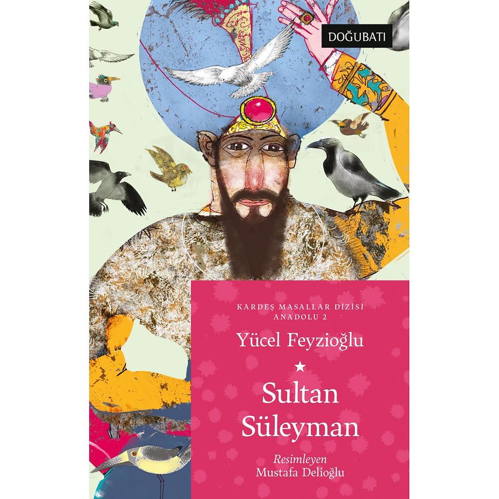 Sultan Süleyman, Yücel Feyzioğlu, Türk Dünyasından Masallar