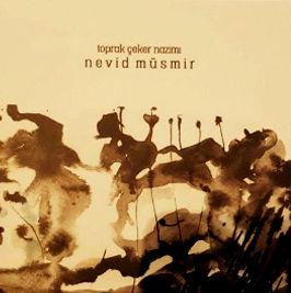 Nevid Müsmir, Toprak Çeker Nazımı Albümü
