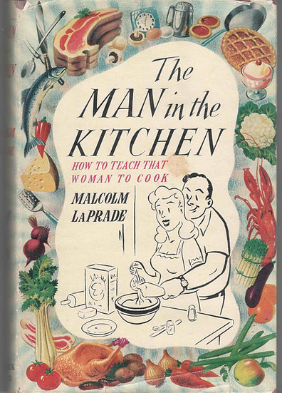 The Man in the Kitchen: How to Teach That Woman to Cook