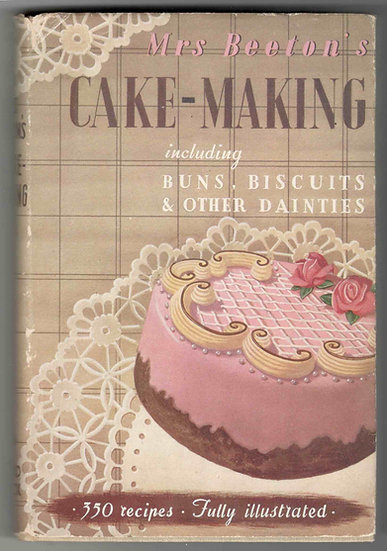 Mrs Beeton's Cake Making including Buns, Biscuits and other Dainties