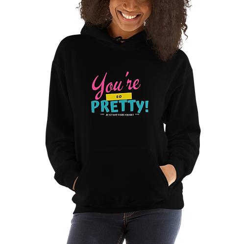 You're so pretty, but - Hoodie