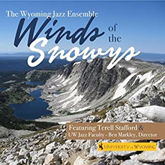 Winds of the Snowys by The Wyoming Jazz Ensemble ft. Terell Stafford