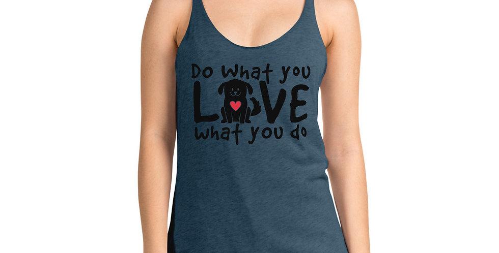 Do What You Love Women's Racerback Tank