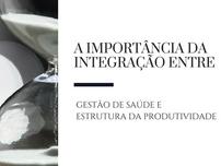 Desenvolvendo um modelo de Gestao Integrada da Saúde & Produtividade