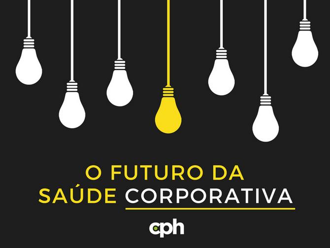 O FUTURO DA SAÚDE CORPORATIVA
