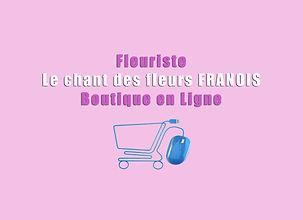 boutique en ligne fleuriste le chant des