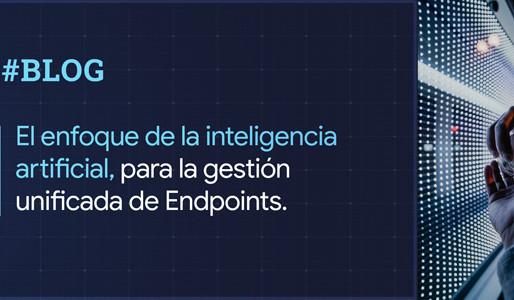 El enfoque de la Inteligencia Artificial para la gestión unificada de Endpoints