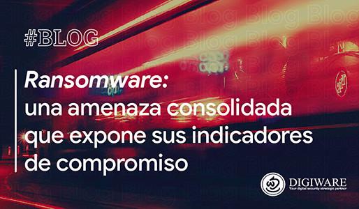 Ransomware: una amenaza consolidada que expone sus indicadores de compromiso