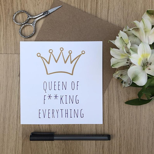Queen of F**king Everything Card