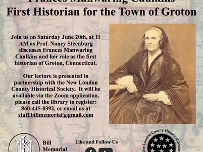 A Virtual Program:  Frances Manwaring Caulkins:  First Historian for the Town of Groton