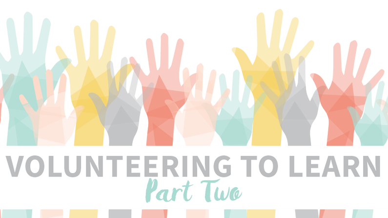Volunteering to Learn, Part Two