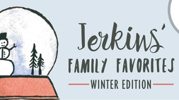 Jerkins' Family Favorites, Winter Edition -Part 2