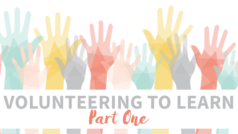 Volunteering to Learn, Part One